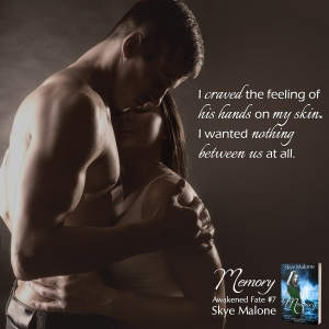 Craved him... MEMORY: Awakened Fate Book Seven
