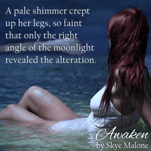 Awaken by Skye Malone - Awakened Fate Series Book One - Excerpt - A pale shimmer crept up her legs