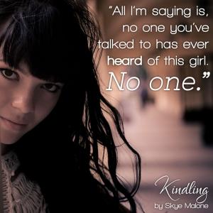 No one - Kindling by Skye Malone