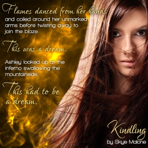 Flames danced from her hands - Kindling by Skye Malone