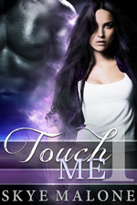 Touch Me 1 by Skye Malone