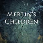 New Release! Merlin's Children