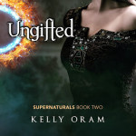 Book Spotlight: Excerpt from Ungifted by Kelly Oram