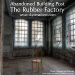 Abandoned: Rubber Factory