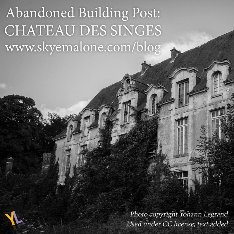 Abandoned: Chateau des Singes