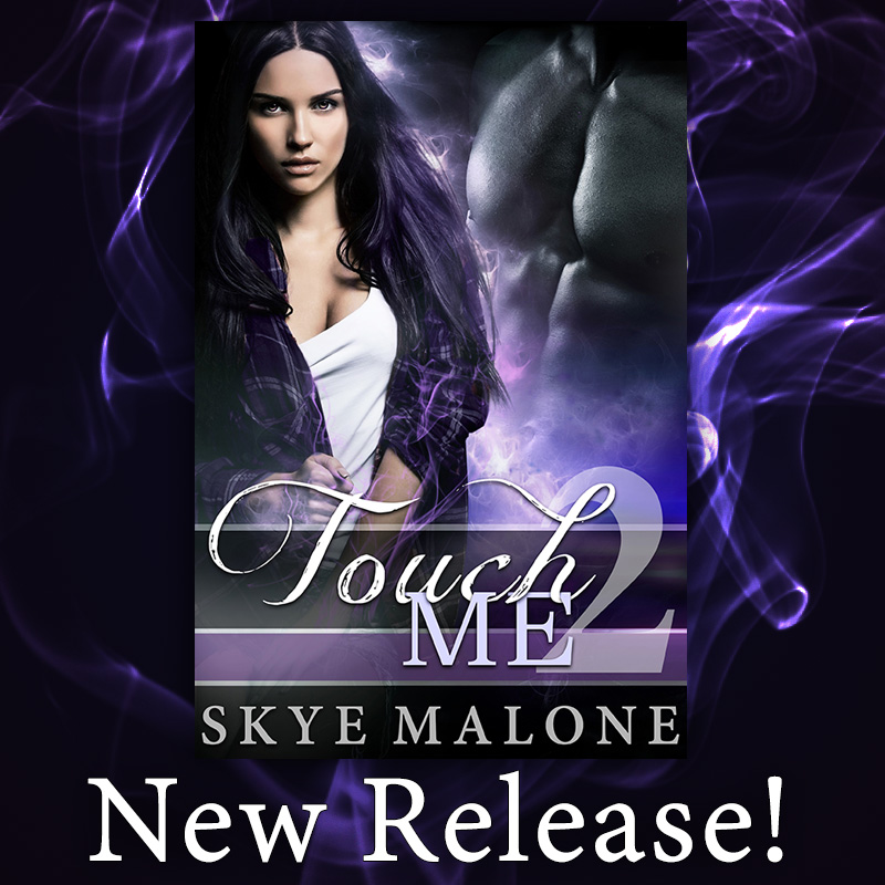 New Release! Touch Me 2 by Skye Malone