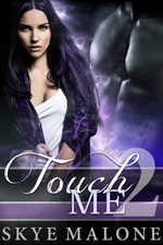 Touch Me 2 by Skye Malone