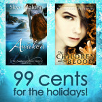 Holiday Sale: Awaken AND The Children and the Blood