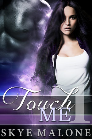 Touch Me by Skye Malone - Demon Paranormal Romance