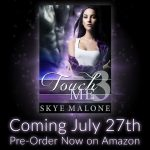 Pre-Order Touch Me 3 by Skye Malone!