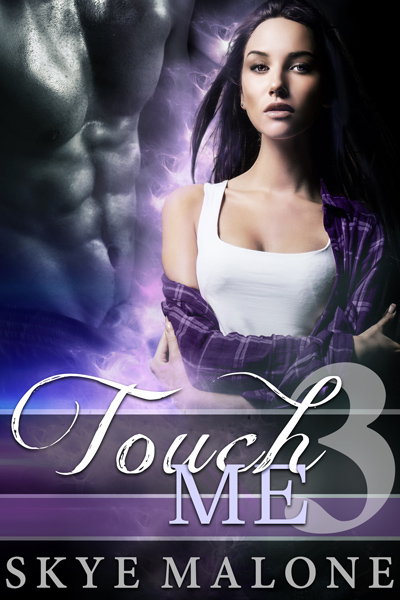 Touch Me 3 by Skye Malone - Demon Paranormal Romance Novella