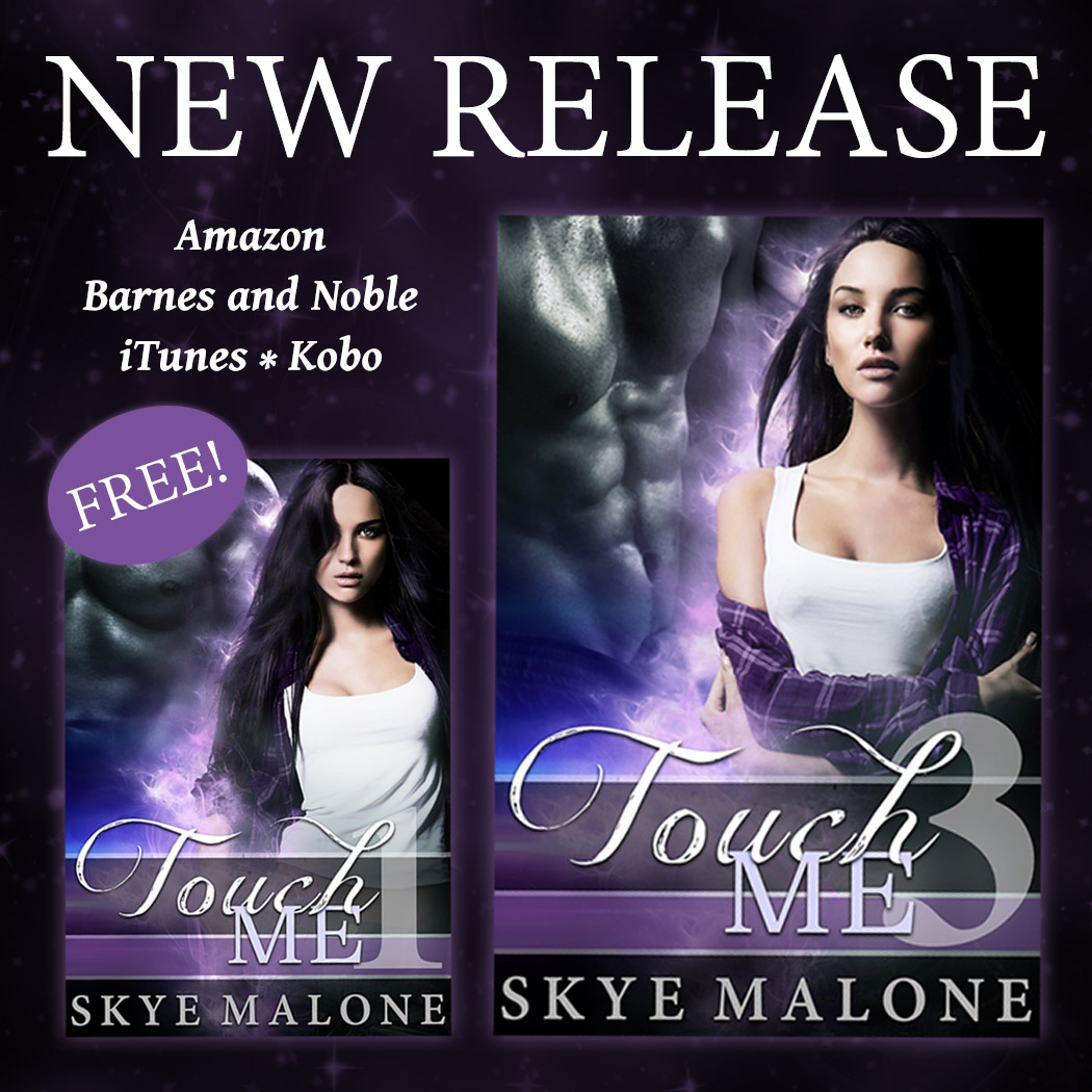 New Release and a Free Book! The Touch Me Series by Skye Malone