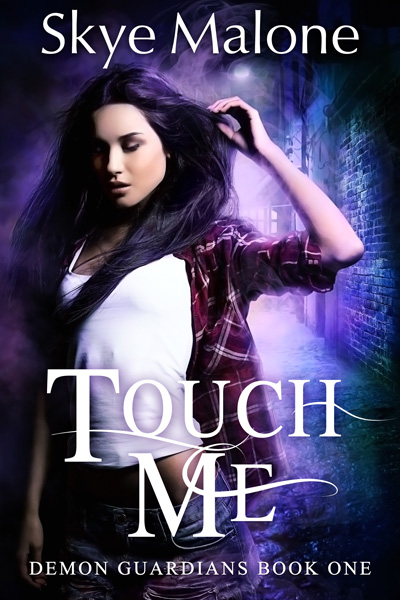 Touch Me by Skye Malone