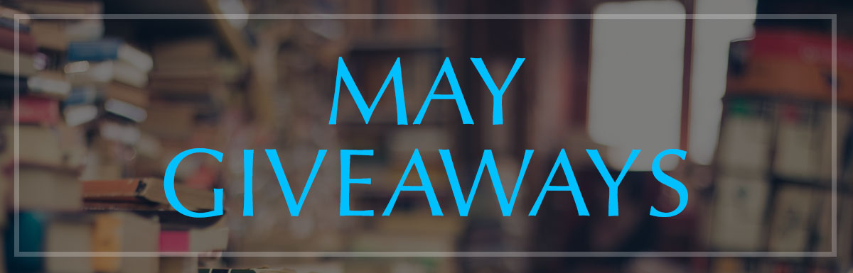 May Giveaways!