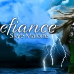 DEFIANCE by Skye Malone is now available!
